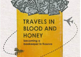 Travels in blood and honey. Becoming a beekeeper in Kosovo