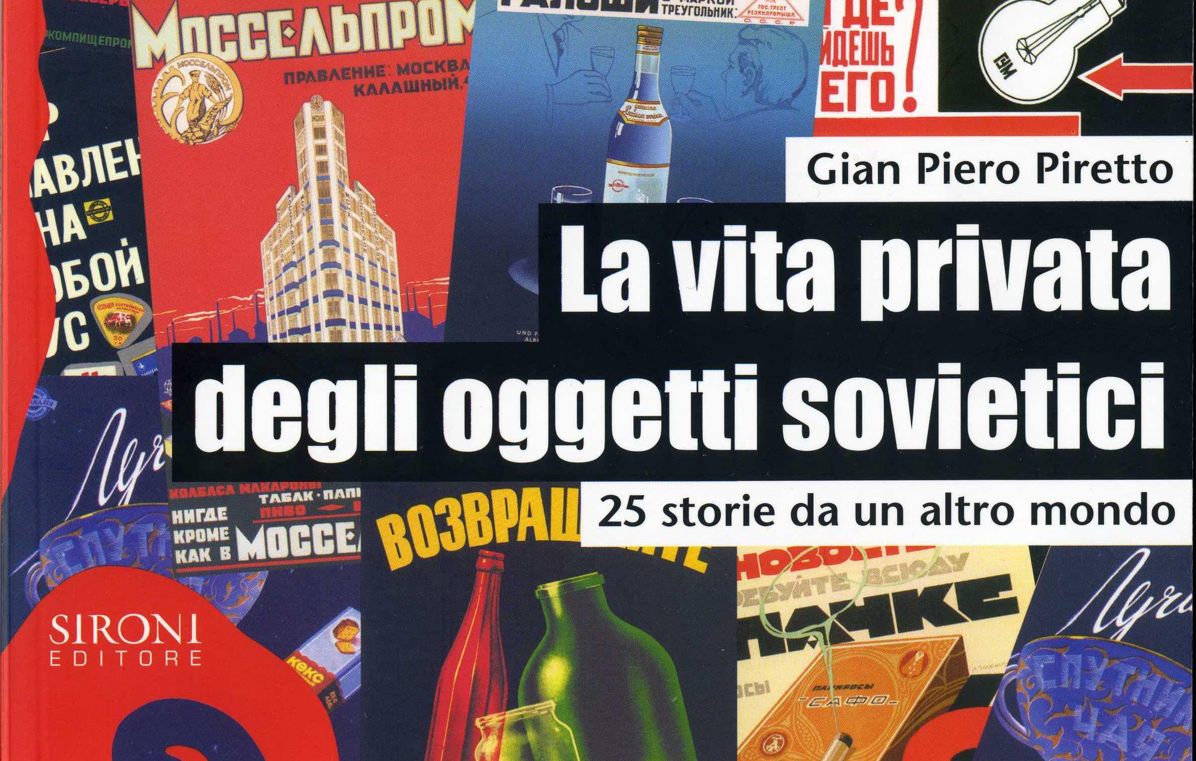 G. P. Piretto - La vita privata degli oggetti sovietici