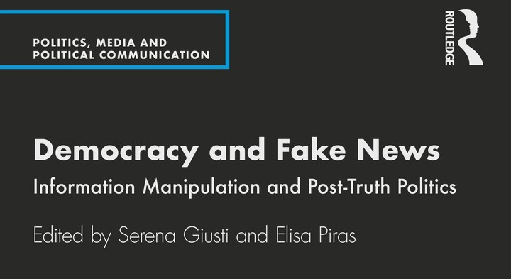 Democracy and Fake News – Information Manipulation and Post-Truth Politics