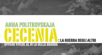 Cecenia, la guerra degli altri