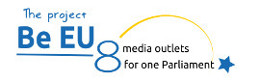 BeEU - 8 Media outlets for 1 Parliament