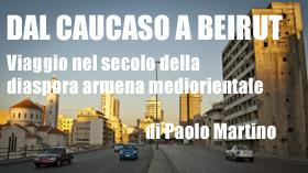 Dal Caucaso a Beirut