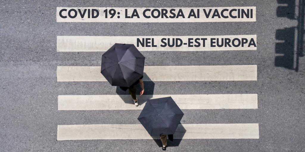 dossier Covid 19: la corsa ai vaccini nel sud-est Europa