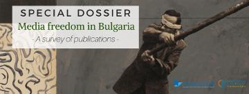 Dossier: Media freedom in Bulgaria