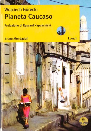 """La copertina di """"Pianeta Caucaso"""" edito nel 2003 da Bruno Mondadori"""