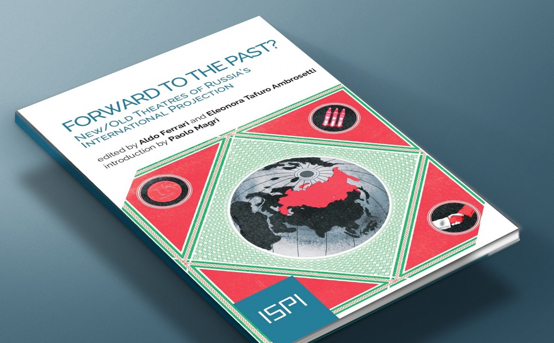 Copertina del report ISPI Forward to the Past? New/Old Theatres of Russia's International Projection